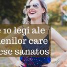 Cele 10 legi esentiale ale unei vieti sanatoase!