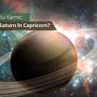 Lectia Invatatorului Karmic: Ce iti aduce Saturn in Capricorn?