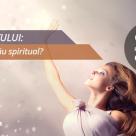 Testul Sufletului: Care este darul tau spiritual?