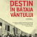 Destin in bataia vantului