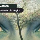 Test de spiritualitate: Care e semnificatia numelui tau magic?