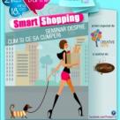 Smart Shopping - Seminar despre cum si ce sa cumperi