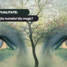 Test de spiritualitate: Care e semnificatia numelui tau magic?