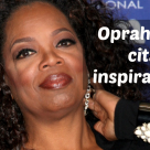 Oprah Winfrey: Top 20 de citate inspirationale