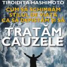 Tiroidita Hashimoto - Cum sa schimbam stilul de viata ca sa depistam si sa tratam cauzele