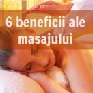 6 modalitati prin care masajul iti imbunatateste sanatatea