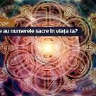 Test de Numerologie: Ce semnificatie au numerele sacre in viata ta?