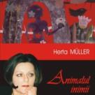 Herta Muller: Animalul inimii