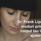 Dr. Frank Lipman: 10 moduri prin care organismul tau iti cere ajutor!