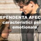 DEPENDENTA AFECTIVA: 5 caracteristici psiho-emotionale distructive in iubire