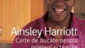 CARTE DE BUCATE PENTRU PRIETENI SI FAMILIE. PESTE 200 DE TENTATII CULINARE Ainsley Harriott