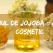 AURUL COSMETIC: 9 beneficii uluitoare ale uleiului de jojoba pentru piele si par!