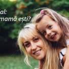 Test special: Ce tip de mama esti?