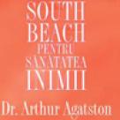 Carte:  Programul South Beach pentru sanatatea inimii. Planul in patru pasi care va poate salva viata