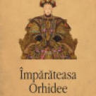 Carte: Imparateasa Orhidee