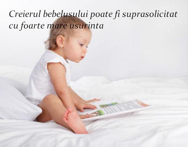 Creierul bebelusului poate fi suprasolicitat usor