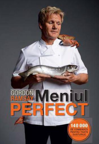 Meniul perfect - Gordon Ramsay
