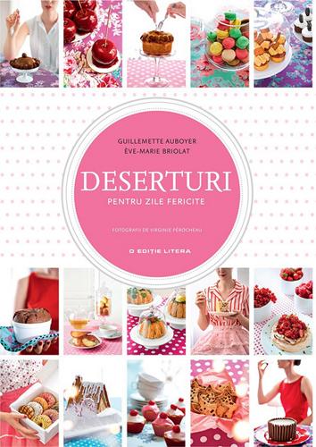 Deserturi pentru zile fericite Guillemette Auboyer, Eve-Marie Briolat