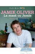 La Masa Cu Jamie (Format Nou) - Jamie Oliver