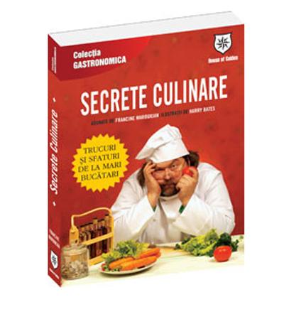 Secrete culinare - Trucuri si sfaturi de la mari bucatari